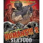 Humans !!! 2 Sea Food