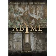 Abyme: aventures dans la cité des Ombres