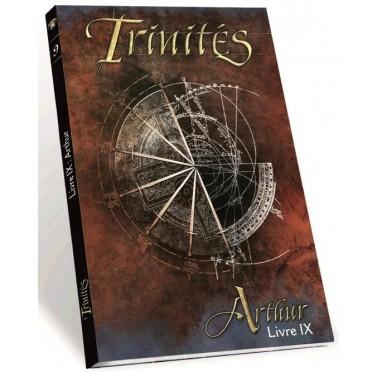 Trinités - Livre IX : Arthur