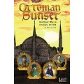 Ottoman Sunset - The Great War in the East 0