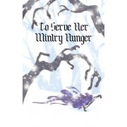 To Serve Her Wintry Hunger - Ashcan Edition