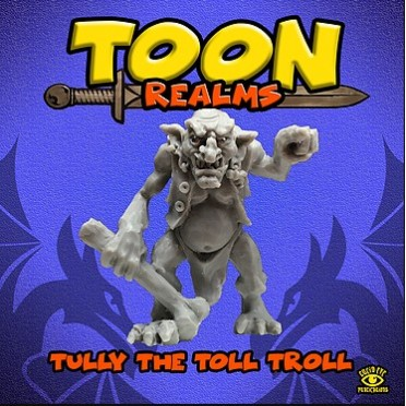 Toon Realms: Tully The Toll Troll