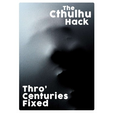 The Cthulhu Hack - Thro' Centuries Fixed