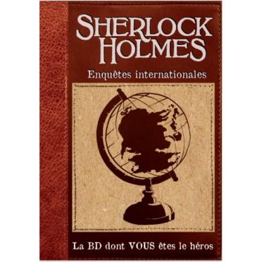 Sherlock Holmes - La BD dont vous êtes le Héros : Enquêtes Internationales (Livre 6)