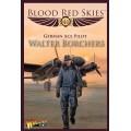 Blood Red Skies - German Ace Pilot Walter Borchers 0
