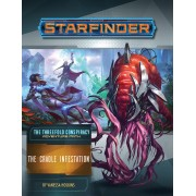 Starfinder - The Threefold Conspiracy : The Cradle Infestation