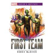 First Team: Marvel Xavier's Institute