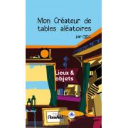 Mon Créateur de Tables Aléatoires : Lieux & objets