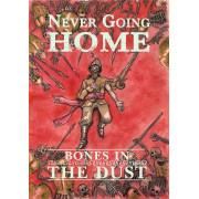 Never Going Home: Bones in the Dust