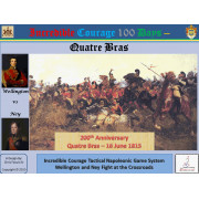 Incredible Courage 100 Days : Quatre Bras