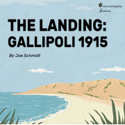 The Landing : Gallipoli 1915